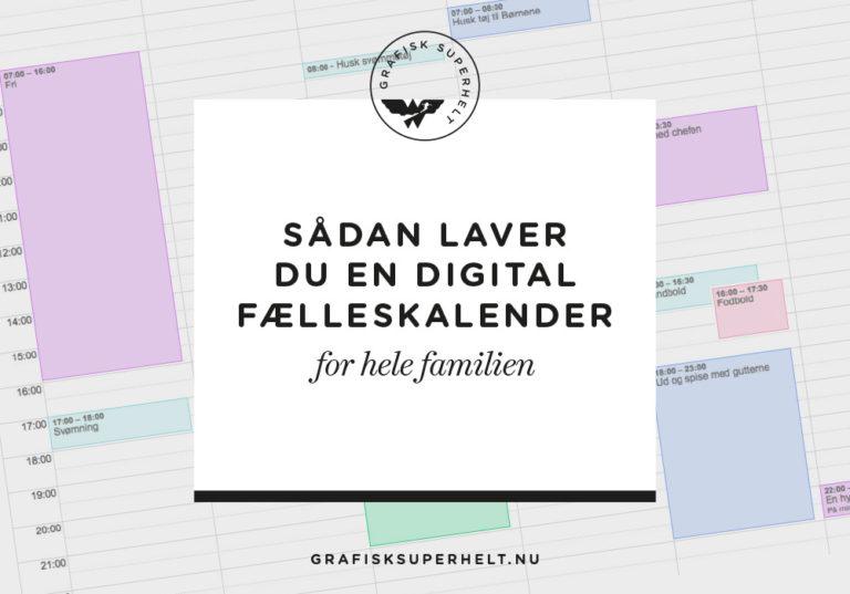 sådan laver du en digital fælleskalender for hele familien